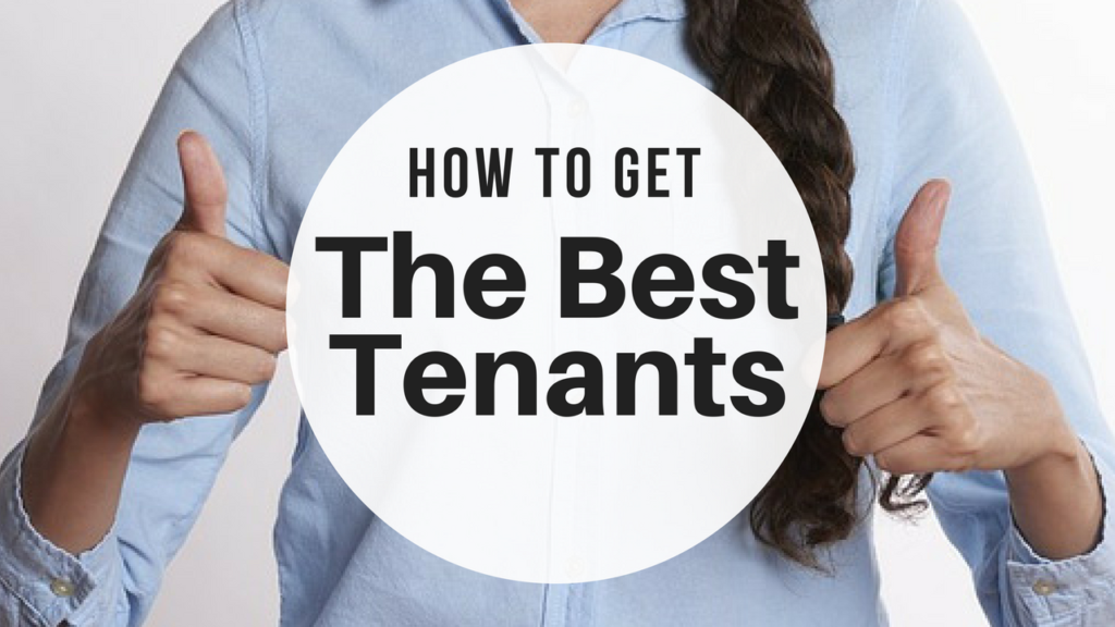How to Get The Best Tenants